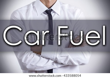 Car Fuel - Closeup of a young businessman with text - business concept - horizontal image - stock photo