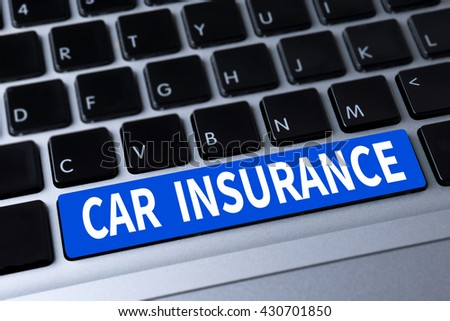 CAR INSURANCE a message on keyboard