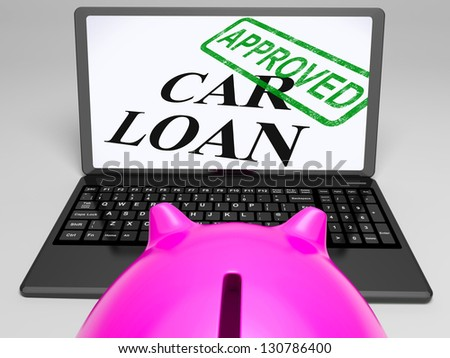 Car Loan Approved On Laptop Showing Confirmation Or Approval