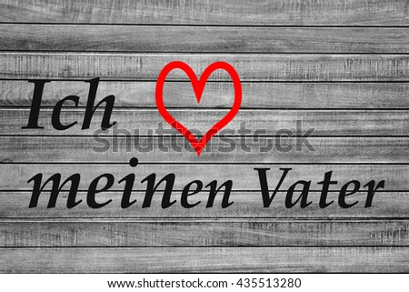 "card greeting on the occasion of Father's Day in the German language ""I love my father"" - stock photo"