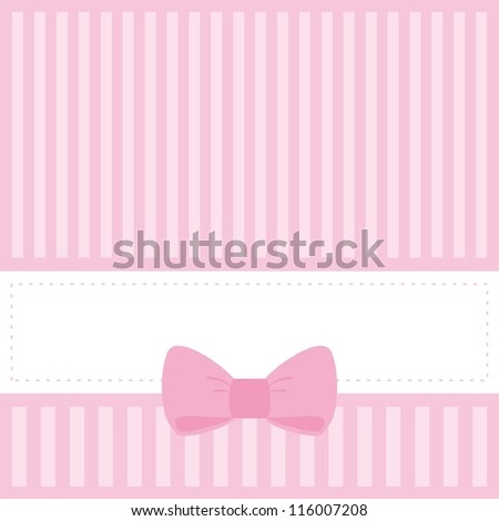 Card or invitation for baby shower, wedding or birthday party with stripes and sweet bow. Cute pink background with white space to put your own text.