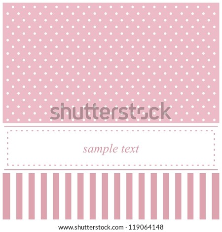 Card or invitation for baby shower, wedding or birthday party with stripes and sweet white polka dots on cute pink background with white space to put your own text. - stock photo