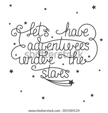 Card template with hand drawn unique typography design element for greeting cards and posters. Let's have adventures under the stars with little stars on white background - stock photo