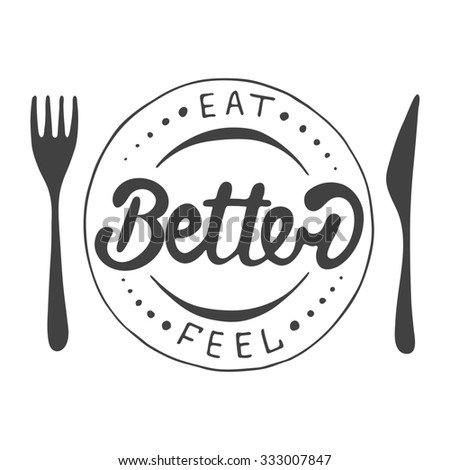 Card with hand drawn typography design element for greeting cards, posters and print. Eat better, feel better