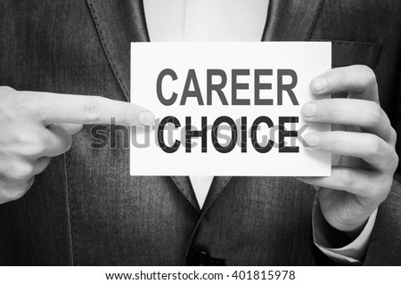 Career Choice. Man holding a card with a message text written on it. - stock photo