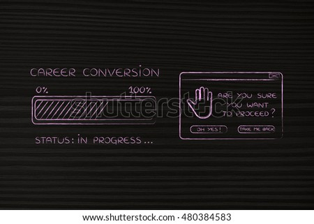 career conversion: illustration with text and progress bar with status loading next to pop-up message Are you sure you want to proceed