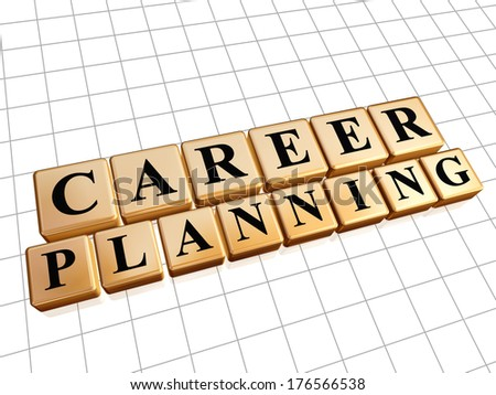 career planning - text in 3d golden cubes with black letters, business professional growth concept