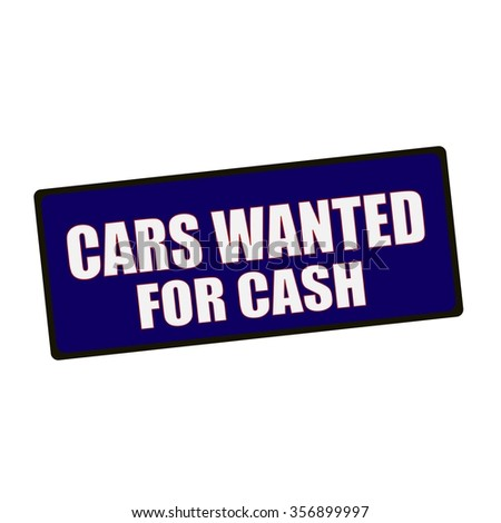 cars wanted for cash wording on rectangular Green signs