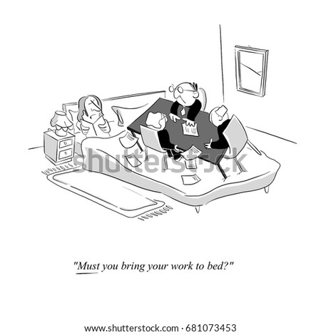 "Cartoon about Taking Work to Bed - ""Must you bring your work to bed?"""