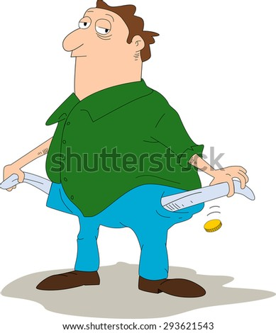 Cartoon alike person empties his pockets and drops a coin suggesting he has almost no money left.