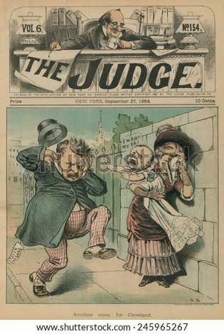 Cartoon of a baby crying out 'I want my pa' as Grover Cleveland passes. During Cleveland's 1884 presidential campaign. Front page of 'The Judge.'