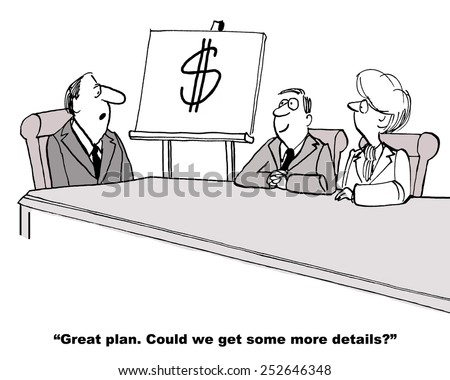 Cartoon of business team that only has one word, money, for their business plan.  Business boss says they need a few more details.