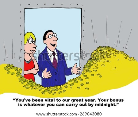 Cartoon of every business person's wish.  Businessman boss says to businesswoman, 'you were vital to our great year, your bonus is whatever you can carry out by midnight'. - stock photo