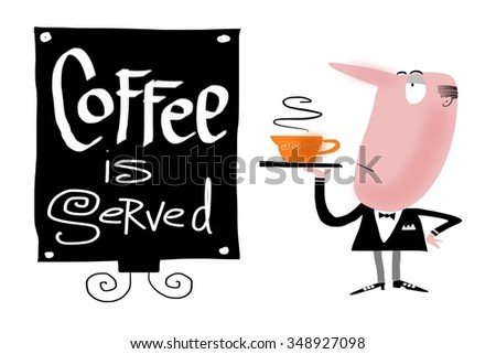 Cartoon of man holding tray with coffee cup, alongside a large sign saying Coffee is served. - stock photo