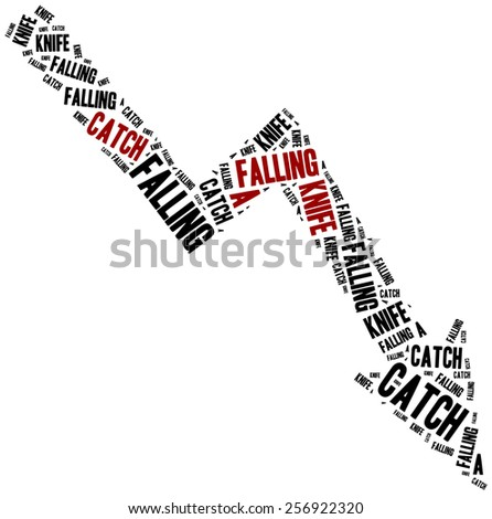 Catch a falling knife. Saying related to financial investing. - stock photo
