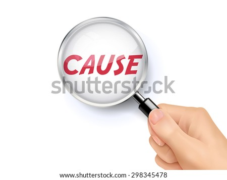 cause showing through magnifying glass held by hand - stock photo
