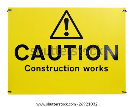 Caution construction works sign isolated on white
