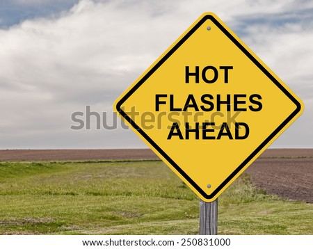 Caution Sign - Hot Flashes Ahead - stock photo