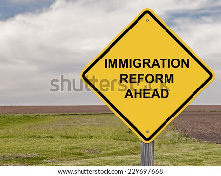 Caution Sign - Immigration Reform Ahead - stock photo
