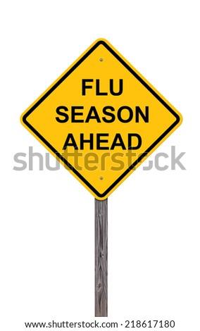 Caution Sign Isolated On White - Flu Season Ahead - stock photo