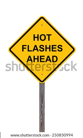 Caution Sign Isolated On White - Hot Flashes Ahead - stock photo