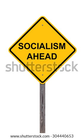 Caution Sign Isolated On White - Socialism Ahead Addition to Sign Set Series