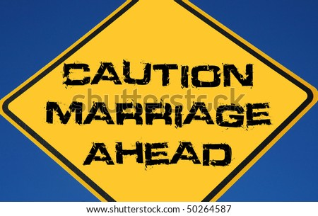 "Caution sign ""Marriage Ahead"""