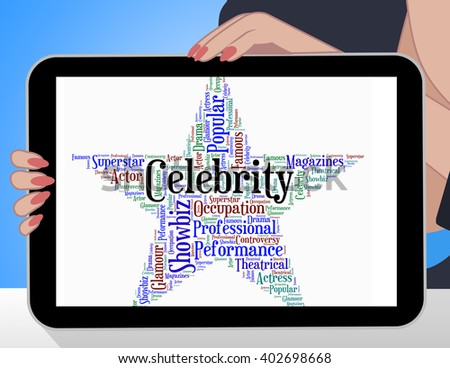 Celebrity Star Meaning Notorious Wordcloud And Word - stock photo