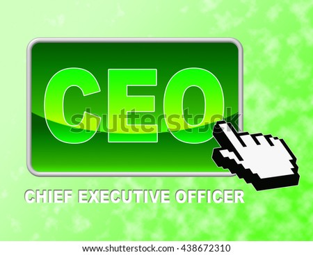 Ceo Button Representing Chief Executive Officer And Senior Manager