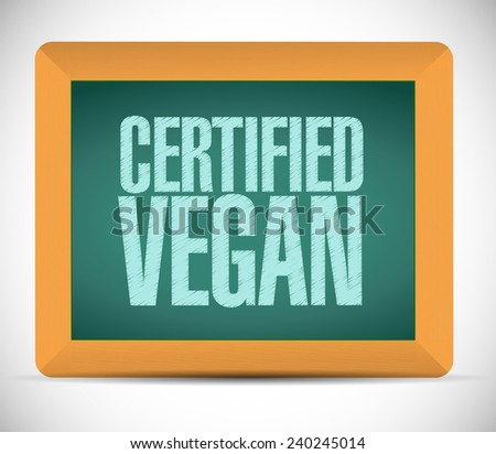 certified vegan board sign illustration design over a white background - stock photo