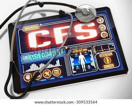 CFS - Chronic Fatigue Syndrome - Diagnosis on the Display of Medical Tablet and a Black Stethoscope on White Background.