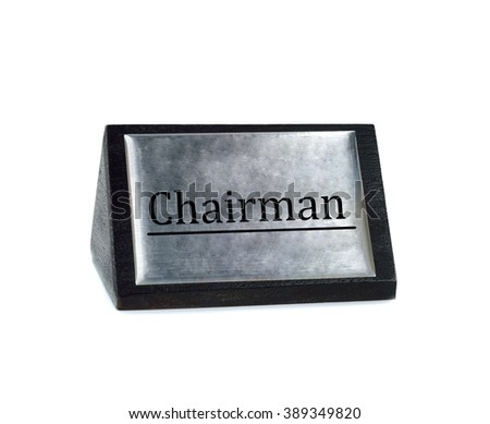 Chairman sign plate on white background - stock photo