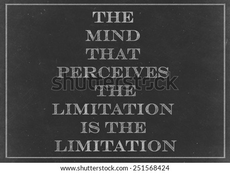 Chalk drawing - concept of The mind that perceives the limitation is the limitation - stock photo