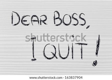 chalk writings on blackboard: Dear boss I quit - stock photo