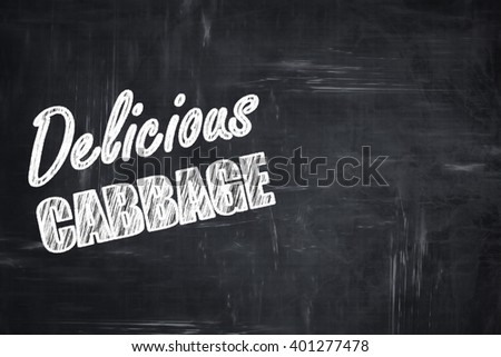Chalkboard background with chalk letters: Delicious cabbage sign