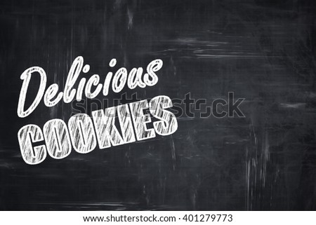 Chalkboard background with chalk letters: Delicious cookies sign