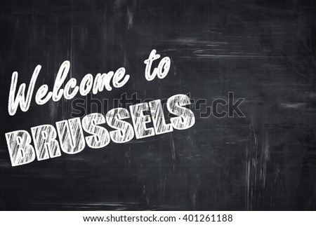 Chalkboard background with chalk letters: Welcome to brussels