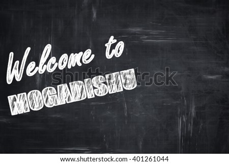 Chalkboard background with chalk letters: Welcome to mogadishu