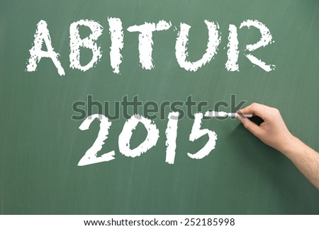 Chalkboard with the word Abitur 2015 / Abitur 2015 - stock photo