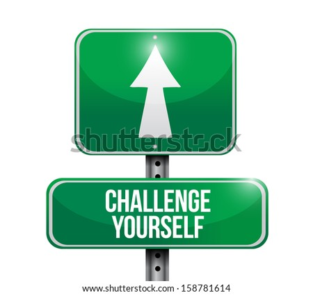 challenge yourself road sign illustration design over white - stock photo