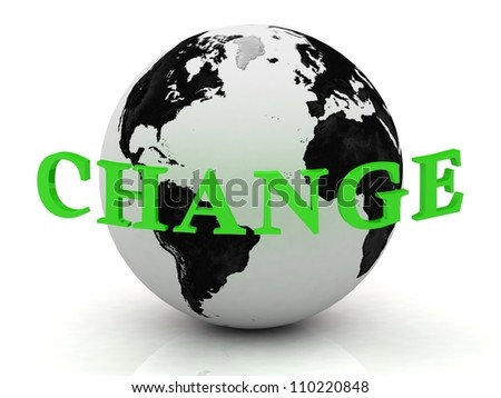 CHANGE abstraction inscription around earth on a white background - stock photo