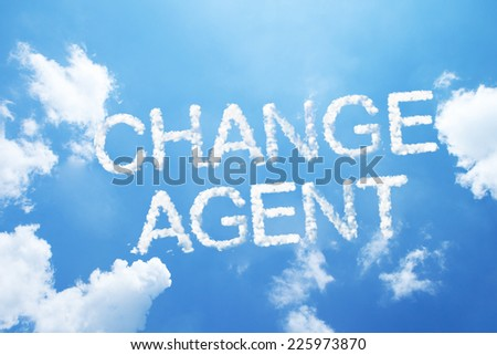 change agent a cloud word on sky. - stock photo