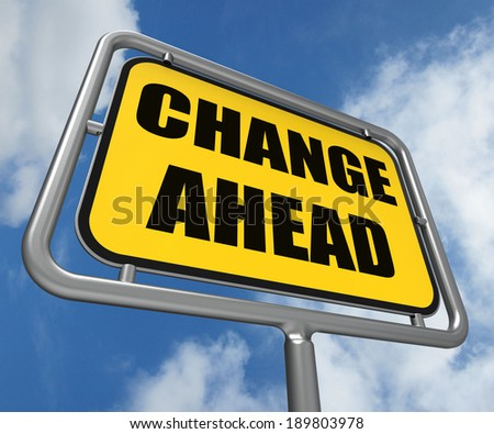 Change Ahead Sign Referring to a Different and Changing Future - stock photo