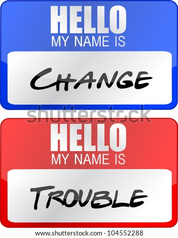 change and trouble name tags illustration designs over white - stock photo