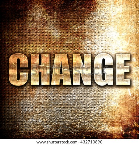 change, 3D rendering, metal text on rust background - stock photo
