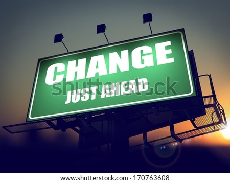 Change Just Ahead - Green Billboard on the Rising Sun Background. - stock photo