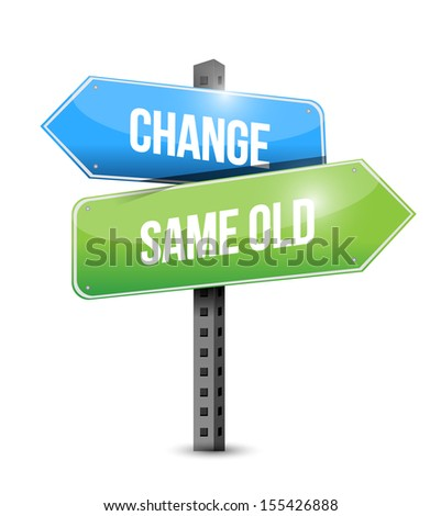 change, same old road sign illustration design over white - stock photo