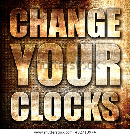 change your clocks, 3D rendering, metal text on rust background