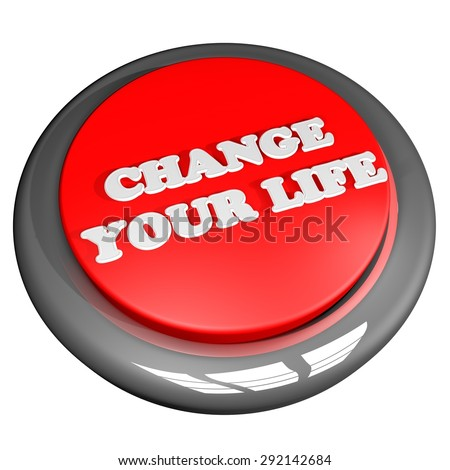 Change your life button, isolated over white, 3d render, square image - stock photo