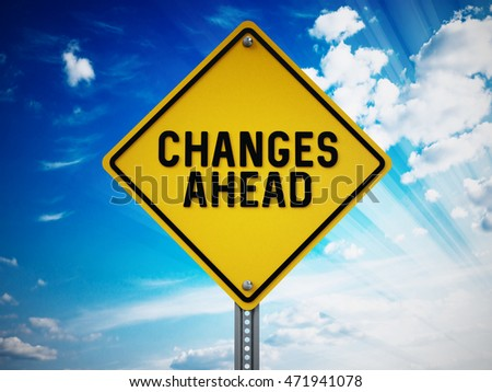 Changes ahead sign against blue sky. 3D illustration.